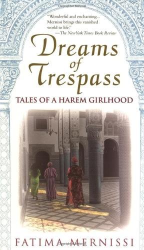 Dreams Of Trespass: Tales Of A Harem Girlhood (Paperback)