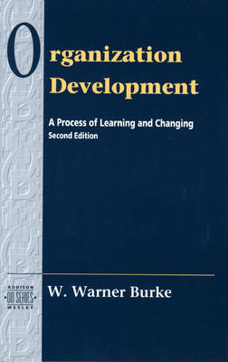 Organizational Development: A Process of Learning and Changing (Prentice Hall Organizational Development Series) (Hardback)