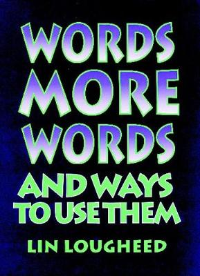 Words, More Words, and Ways to Use Them (Hardback)