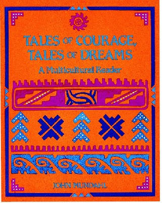 Tales of Courage, Tales of Dreams: A Multicultural Reader (Paperback)