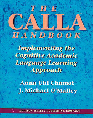 The CALLA Handbook: Implementing the Cognitive Academic Language Learning Approach (Paperback)