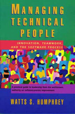 Managing Technical People: Innovation, Teamwork, and the Software Process (Paperback)