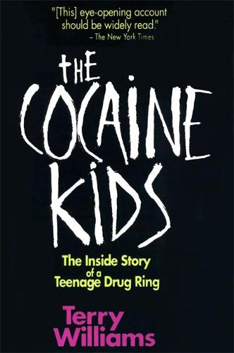 The Cocaine Kids: The Inside Story Of A Teenage Drug Ring (Paperback)
