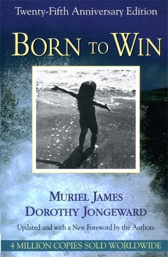 Born To Win: Transactional Analysis With Gestalt Experiments (Paperback)