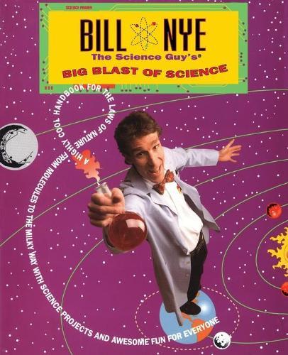 Bill Nye The Science Guy's Big Blast Of Science (Paperback)