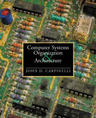 Computer Systems Organization and Architecture: United States Edition (Hardback)