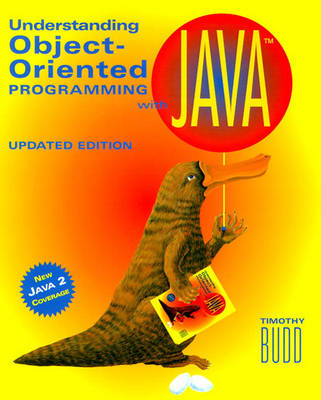 Understanding Object-Oriented Programming with Java: Understanding Object-Oriented Programming With Java Updated Edition (new Java 2 Coverage) (Paperback)