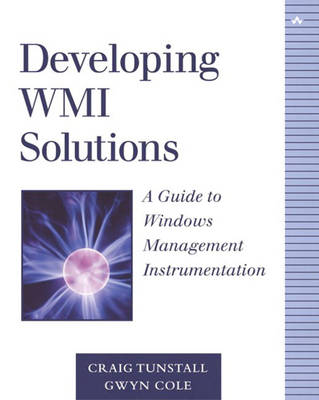 Developing WMI Solutions: A Guide to Windows Management Instrumentation (Paperback)