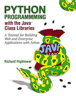 Python Programming with the Java (TM) Class Libraries: A Tutorial for Building Web and Enterprise Applications with Jython (Paperback)