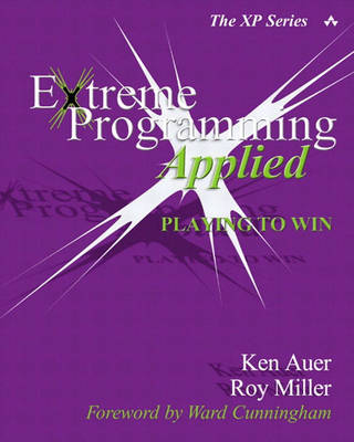 Extreme Programming Applied: Playing to Win (Paperback)