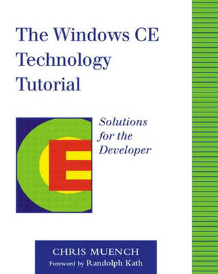 The Windows CE Technology Tutorial: Windows Powered Solutions for the Developer