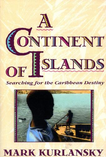 A Continent Of Islands: Searching For The Caribbean Destiny (Paperback)