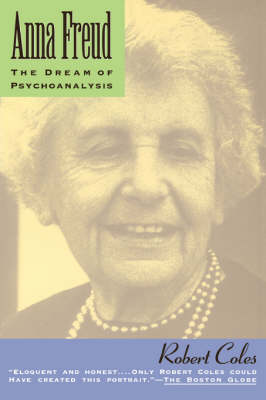 Anna Freud: The Dream Of Psychoanalysis (Paperback)