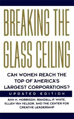 Breaking The Glass Ceiling: Can Women Reach The Top Of America's Largest Corporations. Updated Edition (Paperback)