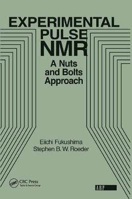 Experimental Pulse NMR: A Nuts and Bolts Approach (Paperback)