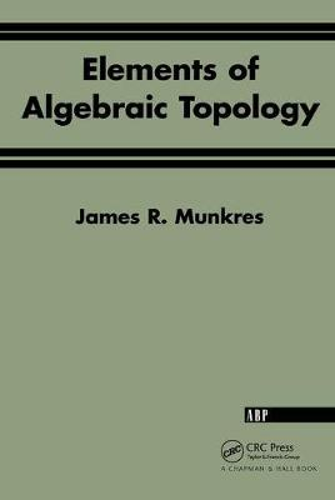 Elements Of Algebraic Topology (Paperback)