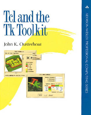 Tcl and the Tk Toolkit (Paperback)