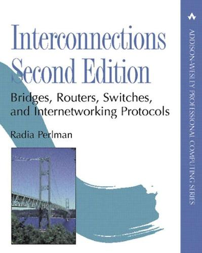 Interconnections: Bridges, Routers, Switches, and Internetworking Protocols (Hardback)