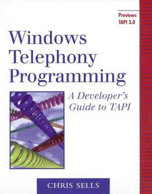 Windows Telephony Programming: A Developer's Guide to TAPI (Paperback)