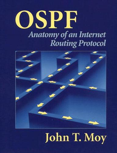 OSPF: Anatomy of an Internet Routing Protocol (Hardback)
