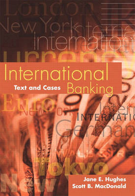 International Banking: Text and Cases (Hardback)