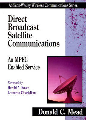 Direct Broadcast Satellite Communications: An MPEG Enabled Service (Hardback)
