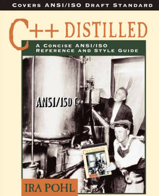 C++ Distilled: A Concise ANSI/ISO Reference and Style Guide (Paperback)