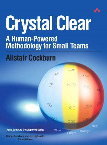 Crystal Clear: A Human-Powered Methodology for Small Teams: A Human-Powered Methodology for Small Teams (Paperback)