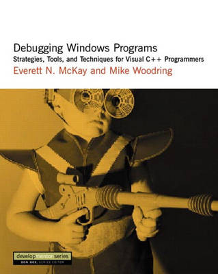 Debugging Windows Programs: Strategies, Tools, and Techniques for Visual C++ Programmers (Paperback)