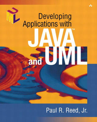 Developing Applications with Java (TM) and UML (Paperback)