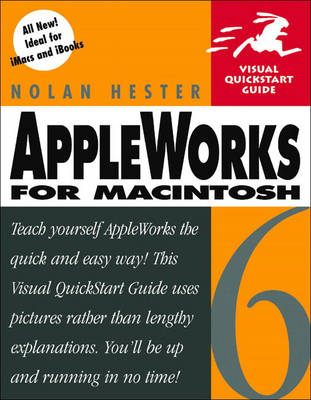 AppleWorks 6 for Macintosh: Visual QuickStart Guide (Paperback)
