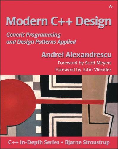 Modern C++ Design: Generic Programming and Design Patterns Applied (Paperback)