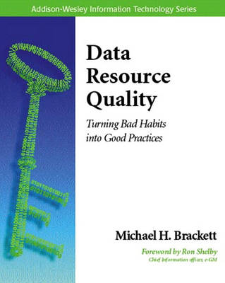 Data Resource Quality: Turning Bad Habits into Good Practices (Paperback)