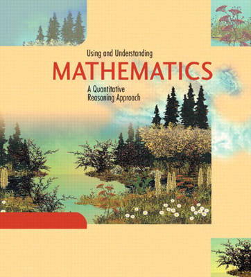 Using and Understanding Mathematics: A Quantitative Reasoning Approach (Hardback)