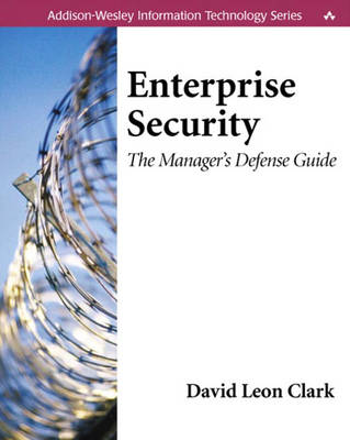Enterprise Security: The Manager's Defense Guide (Paperback)