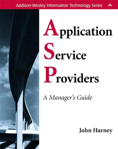 Application Service Providers (ASPs): A Manager's Guide (Paperback)