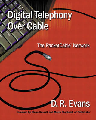 Digital Telephony Over Cable: The PacketCable (TM) Network (Paperback)