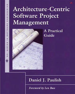 Architecture-Centric Software Project Management: A Practical Guide (Paperback)