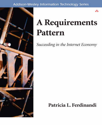A Requirements Pattern: Succeeding in the Internet Economy (Paperback)