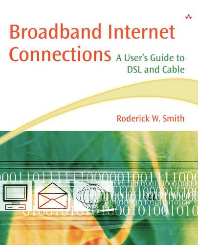 Broadband Internet Connections: A User's Guide to DSL and Cable (Paperback)