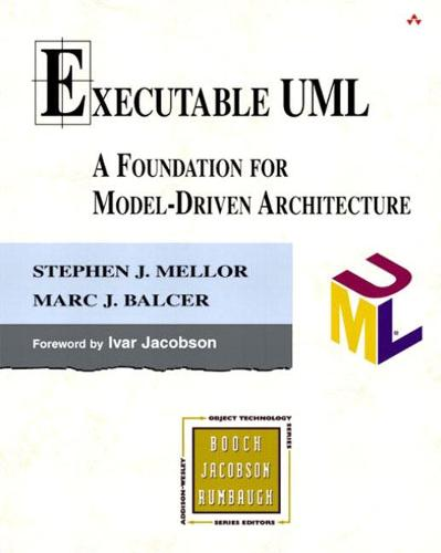 Executable UML: A Foundation for Model-Driven Architecture (Hardback)