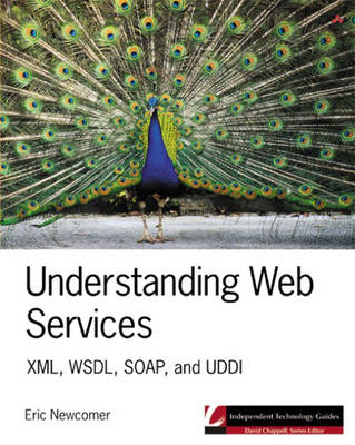 Understanding Web Services: XML, WSDL, SOAP, and UDDI (Paperback)
