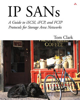 IP SANS: A Guide to iSCSI, iFCP, and FCIP Protocols for Storage Area Networks: A Guide to iSCSI, iFCP, and FCIP Protoco (Paperback)