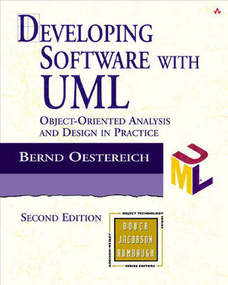 Developing Software with UML: Object-Oriented Analysis and Design in Practice - Addison-Wesley Object Technology Series (Paperback)