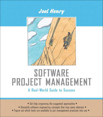 Software Project Management: A Real-World Guide to Success: United States Edition (Hardback)