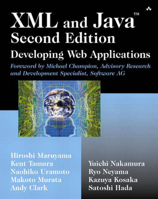 XML and Java (TM): Developing Web Applications