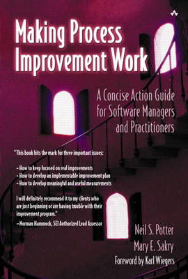 Making Process Improvement Work: A Concise Action Guide for Software Managers and Practitioners (Paperback)