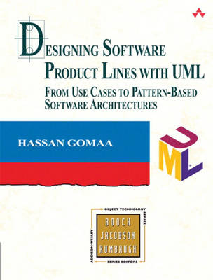 Designing Software Product Lines with UML: From Use Cases to Pattern-Based Software Architectures (Hardback)