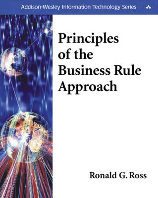 Principles of the Business Rule Approach (Paperback)