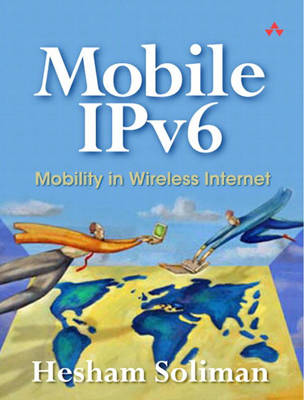 Mobile IPv6: Mobility in a Wireless Internet (Paperback)